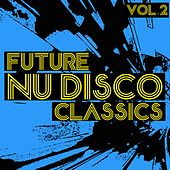 Future Nu Disco Classics, Vol. 2 by Various Artists