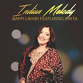 Indian Melody (feat. Smita) by Bappi Lahiri