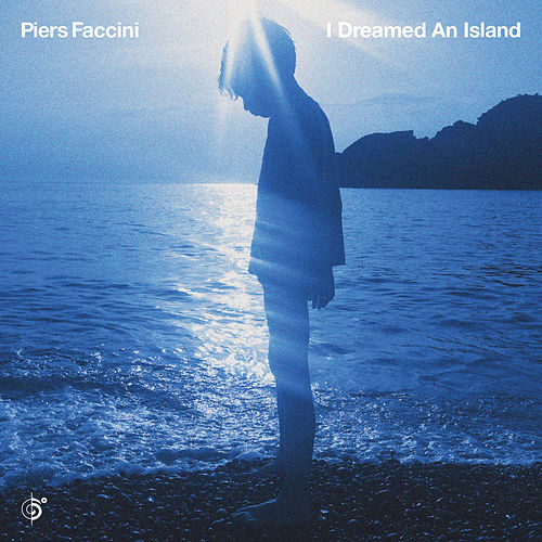 I Dreamed An Island by Piers Faccini