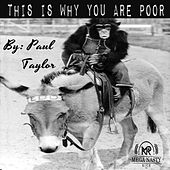 This Is Why You Are Poor by Paul Taylor