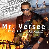 Be My Hero (feat. Sandrel) by Mr. Versee