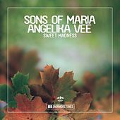 Sweet Madness by Sons of Maria