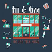Fit & Gym House Training by Various Artists