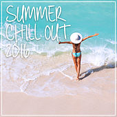 Summer Chill Out 2016 by Various Artists