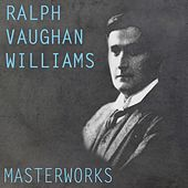 Vaughan Williams: Masterworks von Various Artists
