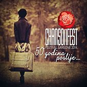 Chansonfest 2014 - 50 Godina Poslije... by Various Artists
