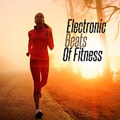 Electronic Beats of Fitness by Various Artists
