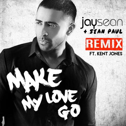 Make My Love Go (Remix) by Jay Sean