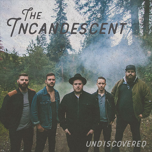 Undiscovered by The Incandescent