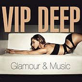 VIP Deep (Glamour & Muisic) by Various Artists