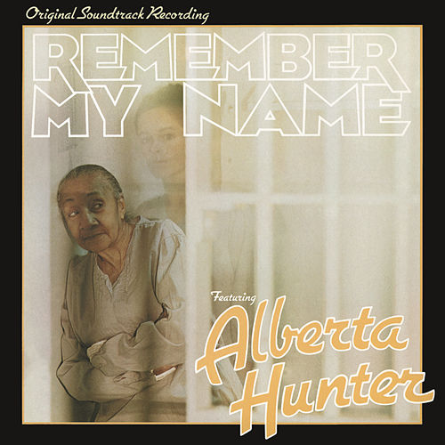 Remember My Name (Original Soundtrack Recording) by Alberta Hunter