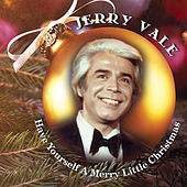 Have Yourself A Merry Little Christmas by Jerry Vale