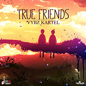 True Friends - Single by VYBZ Kartel