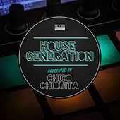 House Generation Presented by Chico Chiquita by Various Artists
