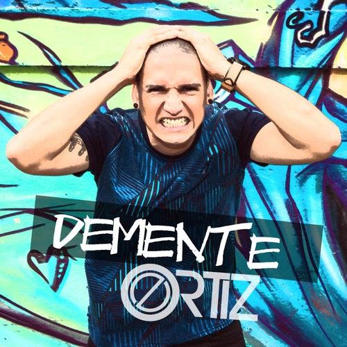 Demente by Ortiz