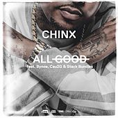 All Good (feat. Bynoe, Cau2g, and Stack Bundles) by Chinx