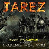 Coming for You by Jarez