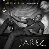Lights Off (feat. Dirk K) by Jarez