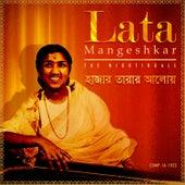 Haajaar Taaraar Aaloy – Lata Mangeshkar the Nightingale by Various Artists