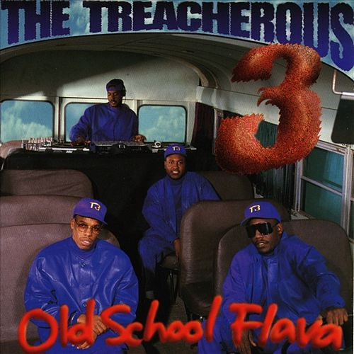 Old School Flava by Treacherous Three