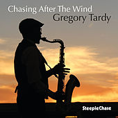 Chasing After the Wind by Gregory Tardy