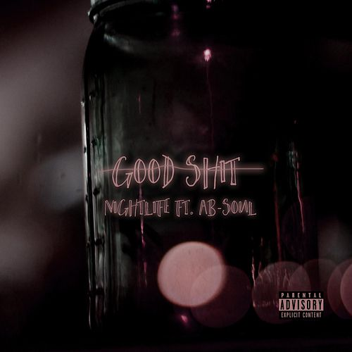 Good Shit (feat. Ab-Soul) by Nightlife