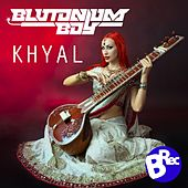 Khyal (Original Mix) by Blutonium Boy