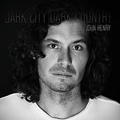 Dark City Dark Country by John Henry