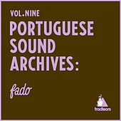 Portugues Sound Archives: Fado (Vol. 9) by Various Artists