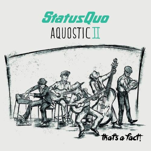 Aquostic II-That's a Fact! von Status Quo