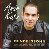 Mendelssohn: Songs Without Words by Amir Katz