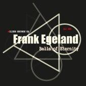 Bells of Eternity by Frank Egeland