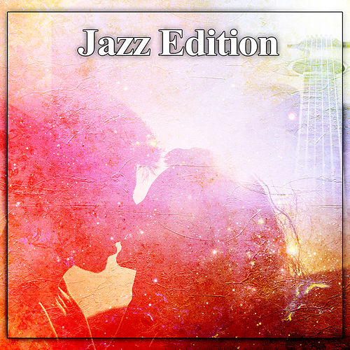 Jazz Edition – Jazz Lounge, Smooth Ambience, Jazz Sounds, Deep Relaxation by Soft Jazz