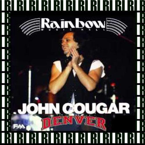 Rainbow Music Hall, Denver, Co. August 16th, 1982  (Remastered, Live On Broadcasting) von John Mellencamp