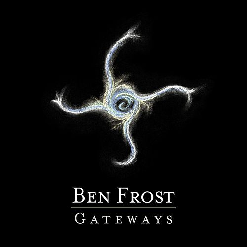 Gateways EP by Ben Frost