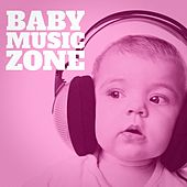 Baby Music Zone by Various Artists