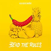 Bend the Rules by Klischée