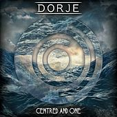 Centered and One by Dorje