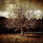 Shatter the Bones by The Hollow Men