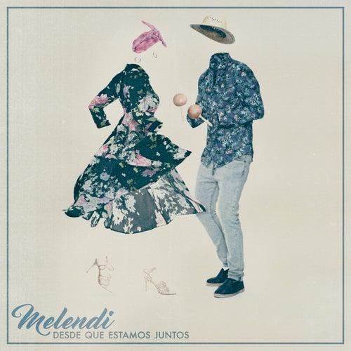 Desde que Estamos Juntos by Melendi