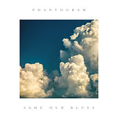 Same Old Blues by Phantogram