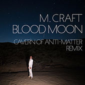 Blood Moon (C.O.A-M) Remix by M. Craft
