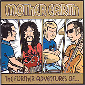 The Further Adventures Of by Mother Earth