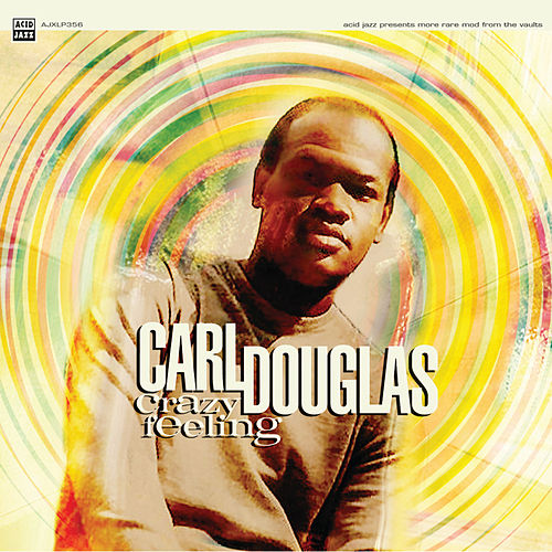 Crazy Feeling by Carl Douglas