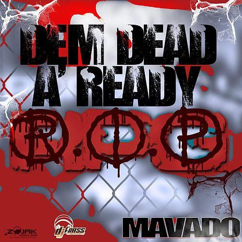 Dem Dead A'Ready (RIP) - Single by Mavado