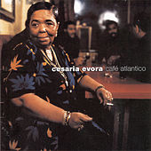 Cafe Atlantico by Cesaria Evora