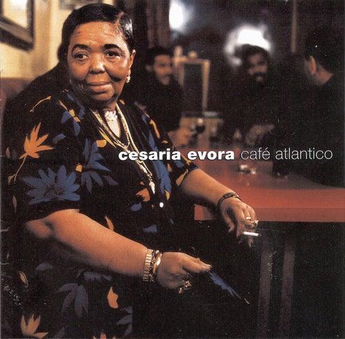 Cafe Atlantico by Cesaria Evora