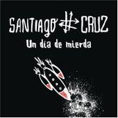 Un Día de Mierda by Santiago Cruz
