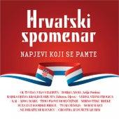 Hrvatski Spomenar - Napjevi Koji Se Pamte by Various Artists