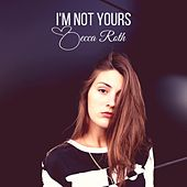 I'm Not Yours by Becca Roth
